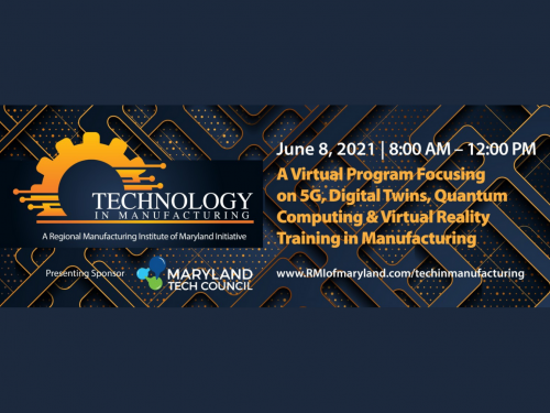 Regional Manufacturing Institute of Maryland (RMI) Technology in Manufacturing Conference