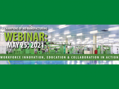 RMI's Champions of Maryland Manufacturing Webinar: Workforce Innovation, Education & Collaboration in Action